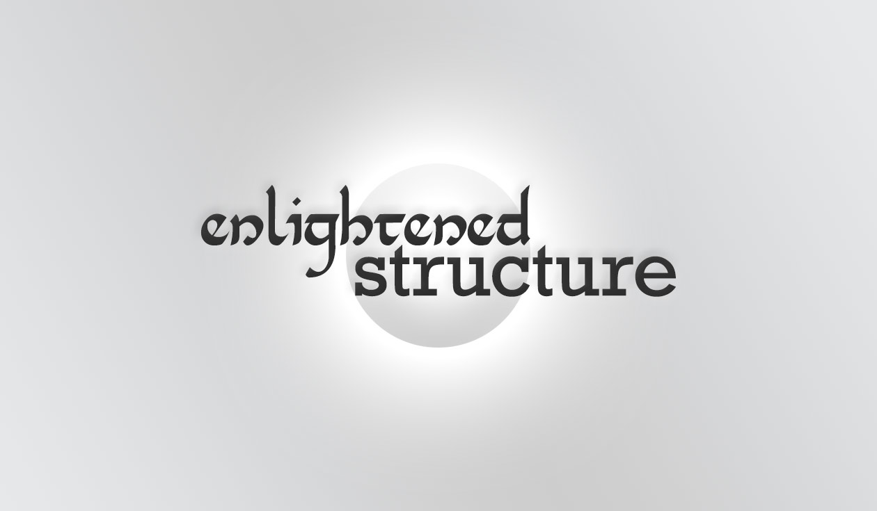 Enlightened Structure